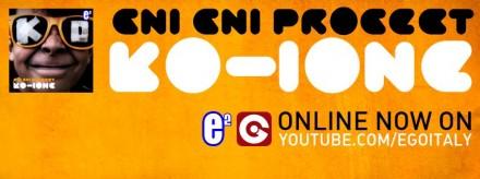 kO-IONE     GNI GNI PROGECT (EGO ITALY)